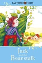Ladybird Tales: Jack and the Beanstalk ekitaplar by Vera Southgate