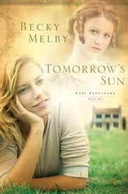 Tomorrow's Sun ebook by Becky Melby