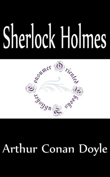 Complete Sherlock Holmes Series (Annotated) ebook by Arthur Conan Doyle