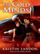 The Cold Minds ebook by Kristin Landon