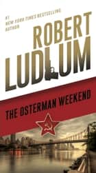 The Osterman Weekend ebook by Robert Ludlum