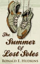 The Summer of Lost Soles ebook by Ronald Hudkins