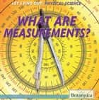 What Are Measurements? ebook by Bridget  Heos, Bethany Bryan