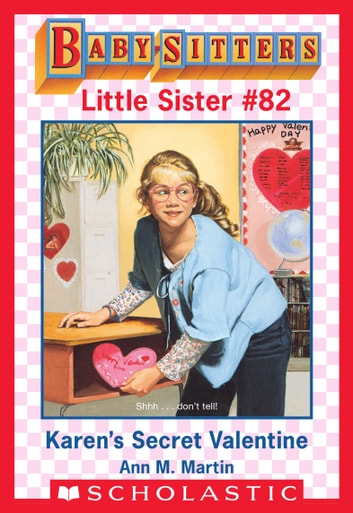 Karen's Secret Valentine (Baby-Sitters Little Sister #82) ebook by Ann M. Martin