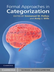 Formal Approaches in Categorization ebook by Emmanuel M. Pothos,Andy J. Wills