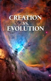Creation Versus Evolution ebook by Wilbur Malone,Philadelphia Church of God