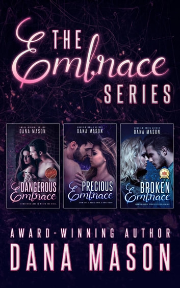 The Embrace Series: Romantic Suspense Box Set - Embrace Series ebook by Dana Mason