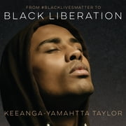 From #BlackLivesMatter to Black Liberation audiobook by Keeanga-Yamahtta Taylor