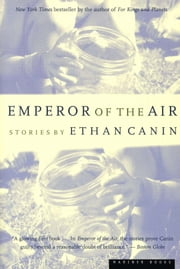 Emperor of the Air ebook by Ethan Canin