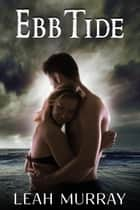 Ebb Tide ebook by Leah Murray