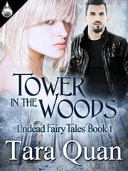 Tower In the Woods ebook by Tara Quan
