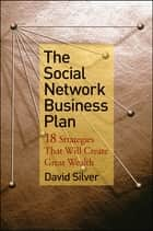 The Social Network Business Plan ebook by David Silver