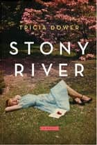 Stony River ebook by Tricia Dower