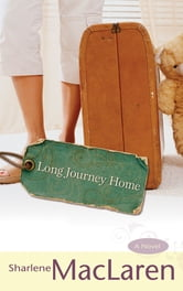 Long Journey Home ebook by Sharlene MacLaren