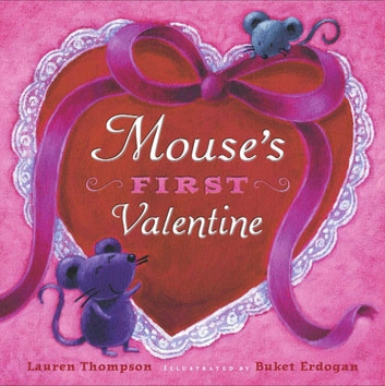 Mouse's First Valentine - with audio recording ebook by Lauren Thompson