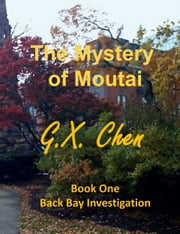 The Mystery of Moutai ebook by G.X. Chen