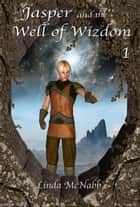 Jasper and the Well of Wizdom - Wish, #1 ebook by Linda McNabb