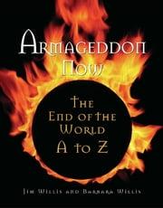Armageddon Now - The End of the World A to Z ebook by Jim Willis, Barbara Willis
