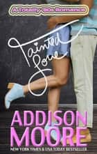 Tainted Love - A Totally '80s Romance 2 ebook by Addison Moore