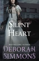 Silent Heart ebook by Deborah Simmons