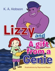 Lizzy and A Gift from a Genie ebook by K. A. Hobson