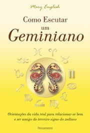 Como Escutar um Geminiano ebook by Mary English
