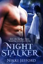 Night Stalker (Aurora Sky: Vampire Hunter, Vol. 0.5) ebook by Nikki Jefford