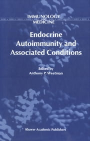 Endocrine Autoimmunity and Associated Conditions ebook by Anthony Weetman