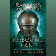 The Icebound Land - Book Three audiobook by John Flanagan