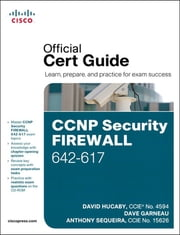 CCNP Security FIREWALL 642-617 Official Cert Guide ebook by David Hucaby,Dave Garneau,Anthony Sequeira