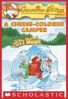 Geronimo Stilton #16: A Cheese-Colored Camper ebook by Geronimo Stilton