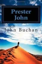 Prester John ebook by John Buchan