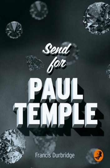 Send for Paul Temple (A Paul Temple Mystery) ebook by Francis Durbridge
