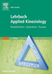 Lehrbuch Applied Kinesiology - Muskelfunktion - Dysfunktion - Therapie ebook by Hans Garten