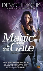 Magic at the Gate - An Allie Beckstrom Novel ebook by Devon Monk
