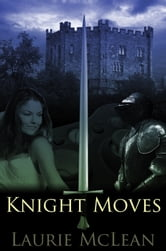 Knight Moves ebook by Laurie McLean