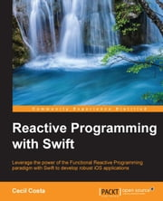 Reactive Programming with Swift ebook by Cecil Costa