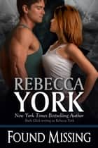 Found Missing (Decorah Security Series, Book #14) ebook by Rebecca York