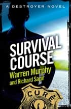 Survival Course - Number 82 in Series eBook by Richard Sapir, Warren Murphy