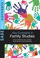 Key Concepts in Family Studies ebook by Dr Jane Ribbens McCarthy,Professor Rosalind Edwards