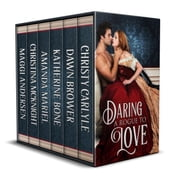 Daring a Rogue to Love ebook by Christy Carlyle, Dawn Brower, Katherine Bone,...