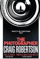The Photographer - Longlisted for the McIlvanney Prize 2018 ebook by