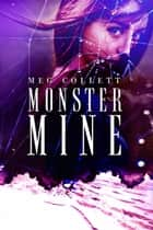 Monster Mine ebook by Meg Collett