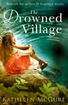 The Drowned Village ebook by Kathleen McGurl