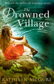 The Drowned Village: A gripping and touching tale of love, loss and family ebook by Kathleen McGurl