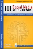 101 Social Media Notes & Answers - For Businesses & Entrepreneurs ebook by Emmanuel Fauvel, Sunita Biddu