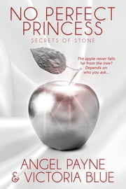 No Perfect Princess ebook by Angel Payne, Victoria Blue