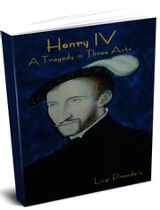 Henry IV: A Tragedy in Three Acts ebook by Pirandello, Luigi