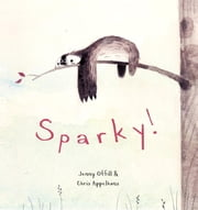 Sparky! ebook by Jenny Offill,Chris Appelhans