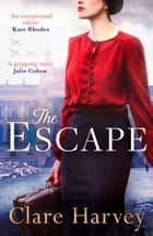 The Escape eBook by Clare Harvey